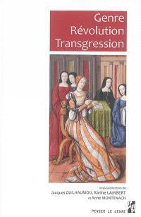 Genre, révolution, transgression : études offertes à Martine Lapied
