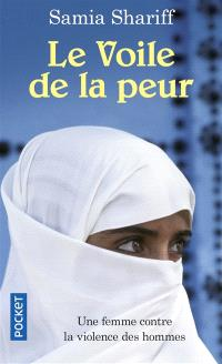 Le voile de la peur : une femme contre la violence des hommes