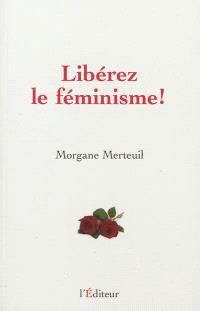 Libérez le féminisme !