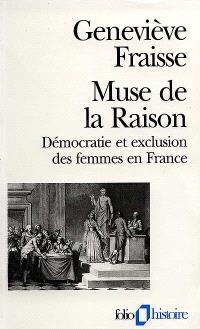 Muse de la raison : démocratie et exclusion des femmes en France