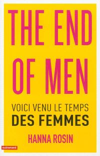 The end of men : voici venu le temps des femmes