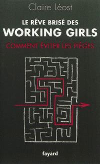 Le rêve brisé des working girls : comment éviter les pièges