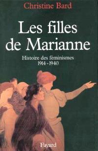Les filles de Marianne : histoire des féminismes, 1914-1940