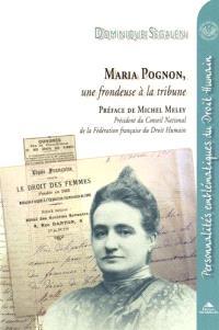 Maria Pognon, une frondeuse à la tribune