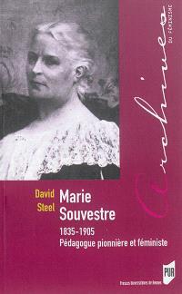 Marie Souvestre : 1835-1905 : pédagogue, pionnière et féministe