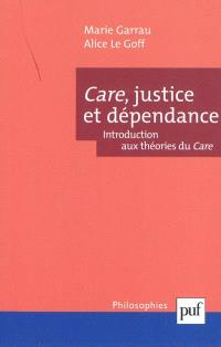 Care, justice et dépendance : introduction aux théories du care