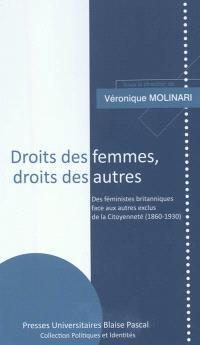 Droit des femmes, droit des autres : des féministes britanniques face aux autres exclus de la citoyenneté (1860-1930)