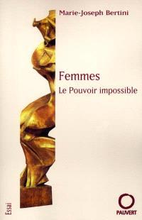 Femmes : le pouvoir impossible