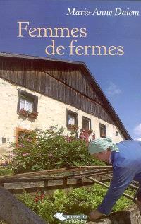Femmes de fermes : chroniques de la vie des femmes d'hier à aujourd'hui