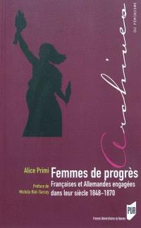 Femmes de progrès : Françaises et Allemandes engagées dans leur siècle, 1848-1870