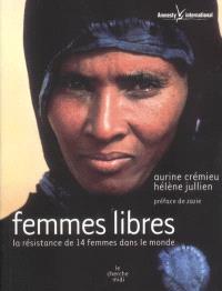 Femmes libres : la résistance de 14 femmes dans le monde