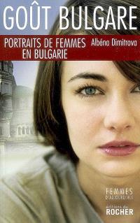 Goût bulgare : portraits de femmes en Bulgarie : récit