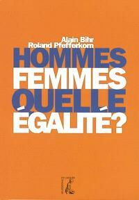 Hommes, femmes, quelle égalité ? : école, travail, couple, espace public