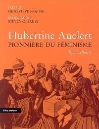 Hubertine Auclert pionnière du féminisme : textes choisis : essai