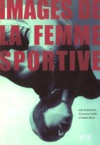 Images de la femme sportive aux XIXe et XXe siècles