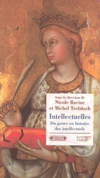 Intellectuelles : du genre en histoire des intellectuels