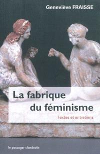 La fabrique du féminisme : textes et entretiens