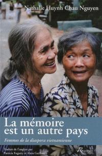 La mémoire est un autre pays : femmes de la diaspora vietnamienne