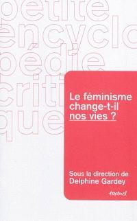 Le féminisme change-t-il nos vies ?