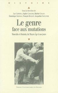 Le genre face aux mutations : masculin et féminin, du Moyen Age à nos jours