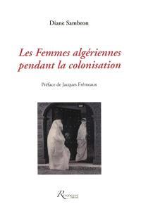 Les femmes algériennes pendant la colonisation