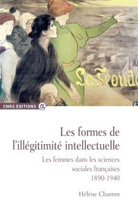 Les formes de l'illégitimité intellectuelle : les femmes dans les sciences sociales françaises, 1890-1940