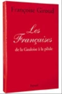 Les Françaises : de la Gauloise à la pilule