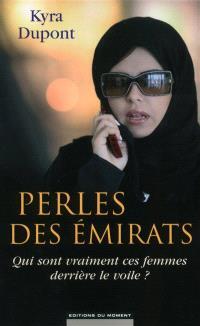 Perles des Emirats : qui sont vraiment ces femmes derrière le voile ?