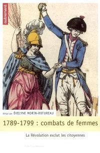 1789-1799, combats de femmes : les révolutionnaires excluent les citoyennes