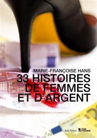 33 histoires de femmes et d'argent