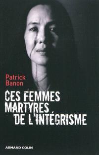 Ces femmes martyres de l'intégrisme