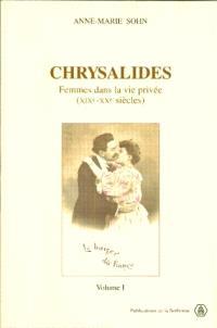 Chrysalides : femmes de la vie privée (XIXe-XXe siècle)