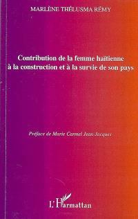 Contribution de la femme haïtienne à la construction et à la survie de son pays : un bilan quantitatif et qualitatif