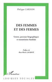 Des femmes et des fermes : genres, parcours biographiques et transmission familiale : une sociologie comparative Andalousie-Franche-Comté