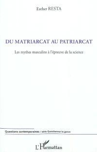 Du matriarcat au patriarcat : les mythes masculins à l'épreuve de la science