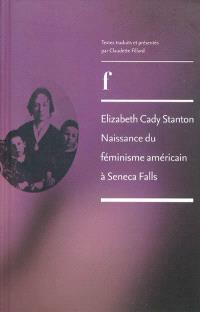 Elizabeth Cady Stanton : naissance du féminisme américain à Seneca Falls