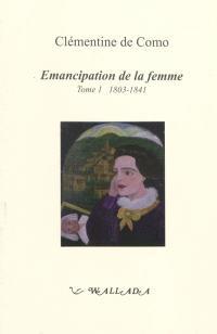Emancipation de la femme. Volume 1, 1803-1841