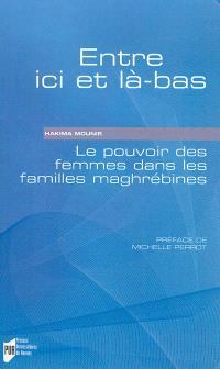 Entre ici et là-bas : le pouvoir des femmes dans les familles maghrébines