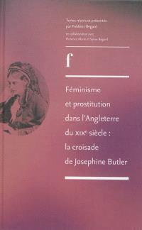 Féminisme et prostitution dans l'Angleterre du XIXe siècle : la croisade de Joséphine Butler