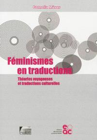 Féminismes en traductions : théories voyageuses et traductions culturelles