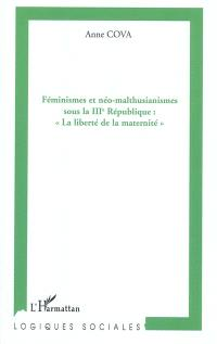 Féminismes et néo-malthusianismes sous la IIIe République : la liberté de la maternité