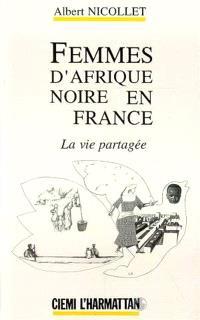 Femmes d'Afrique noire en France : la vie partagée
