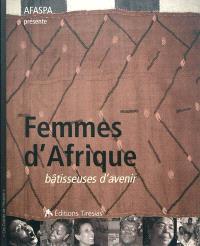 Femmes d'Afrique, bâtisseuses d'avenir