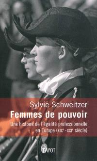 Femmes de pouvoir : une histoire de l'égalité professionnelle en Europe (XIXe-XXIe siècle)