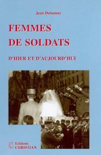Femmes de soldats d'hier et d'aujourd'hui