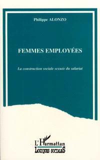 Femmes employées : la construction sociale sexuée du salariat
