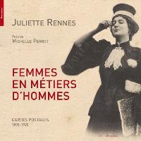 Femmes en métiers d'hommes : cartes postales, 1890-1920 : une histoire visuelle du travail et du genre