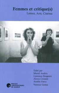 Femmes et critique(s) : lettres, arts, cinéma