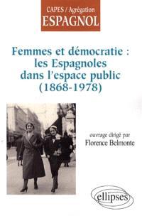 Femmes et démocratie : les Espagnoles dans l'espace public : 1868-1978