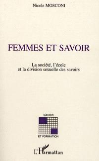 Femmes et savoir : la société, l'école et la division sexuelle du savoir